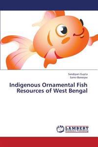Indigenous Ornamental Fish Resources of West Bengal