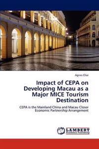 Impact of Cepa on Developing Macau as a Major Mice Tourism Destination