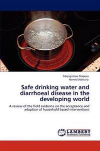 Safe Drinking Water and Diarrhoeal Disease in the Developing World
