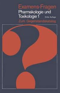 Examens-Fragen Pharmakologie Und Toxikologie Zum Gegenstandskatalog