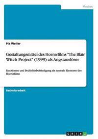 "Gestaltungsmittel Des Horrorfilms ""The Blair Witch Project"" (1999) ALS Angstausloser"