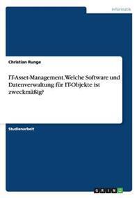 It-Asset-Management. Welche Software Und Datenverwaltung Fur It-Objekte Ist Zweckmaig?