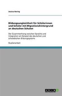 Bildungsungleichheit Fur Schulerinnen Und Schuler Mit Migrationshintergrund an Deutschen Schulen