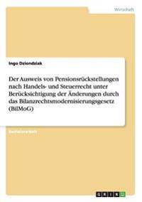 Der Ausweis Von Pensionsruckstellungen Nach Handels- Und Steuerrecht Unter Berucksichtigung Der Anderungen Durch Das Bilanzrechtsmodernisierungsgesetz (Bilmog)