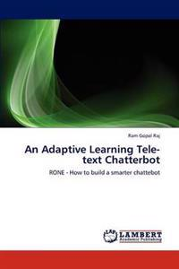 An Adaptive Learning Tele-Text Chatterbot