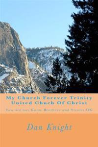 My Church Forever Trinity United Chuch of Christ: You Did Not Know Brothers and Sisters Ok