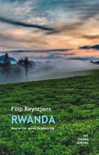 Rwanda: Gouverner Apres Le Genocide