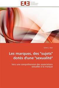 Les Marques, Des Sujets Dotes D'Une Sexualite