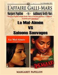 L'Affaire Galli-Mars: Kettly Mars Attaquee En Justice Par Margaret Papillon Pour Plagiat Et Contrefacon Du Roman La Mal-Aimee