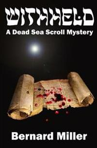 Withheld: A Dead Sea Scroll Mystery