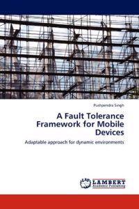 A Fault Tolerance Framework for Mobile Devices