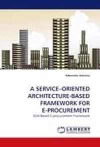 A Service-Oriented Architecture-Based Framework for E-Procurement