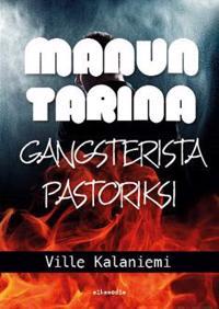 Manun tarina gangsterista pastoriksi