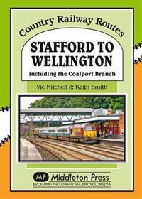 Stafford to wellington - including the coalport branch