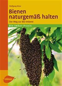 Bienen naturgemäß halten