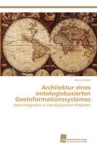 Architektur Eines Ontologiebasierten Geoinformationssystemes