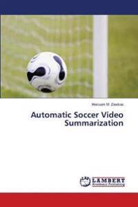 Automatic Soccer Video Summarization