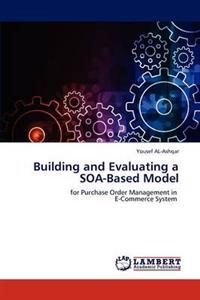 Building and Evaluating a Soa-Based Model