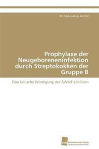 Prophylaxe Der Neugeboreneninfektion Durch Streptokokken Der Gruppe B