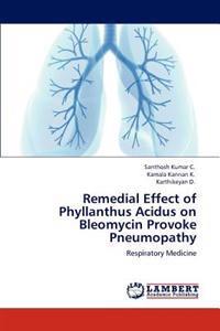 Remedial Effect of Phyllanthus Acidus on Bleomycin Provoke Pneumopathy