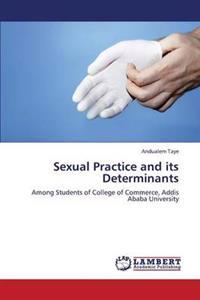 Sexual Practice and Its Determinants