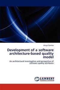 Development of a Software Architecture-Based Quality Model
