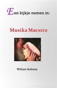 Een Kijkje Nemen in: Musika Maestro