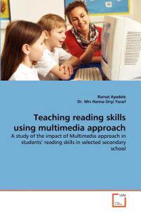 Teaching Reading Skills Using Multimedia Approach