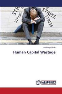 Human Capital Wastage