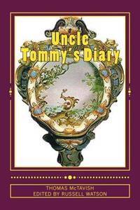 Uncle Tommy's Diary: Warning: Contains Industrial Amounts of Toilet Humour