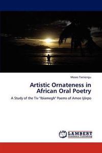 Artistic Ornateness in African Oral Poetry