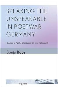 Speaking the Unspeakable in Postwar Germany