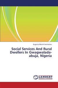 Social Services and Rural Dwellers in Gwagwalada-Abuja, Nigeria