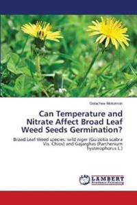 Can Temperature and Nitrate Affect Broad Leaf Weed Seeds Germination?