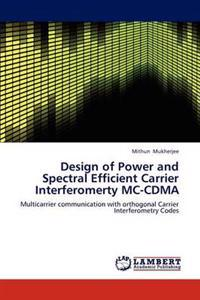 Design of Power and Spectral Efficient Carrier Interferomerty MC-Cdma