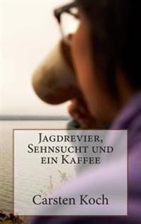 """Jagdrevier, Sehnsucht Und Ein Kaffee: Auszuge Aus """"Heute Darf Ich Auch Mal Fahren"""""""