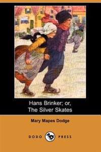 Hans Brinker; Or, the Silver Skates