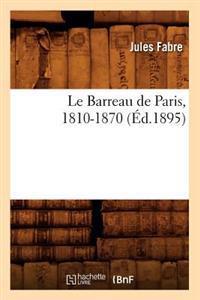 Le Barreau de Paris, 1810-1870 (�d.1895)