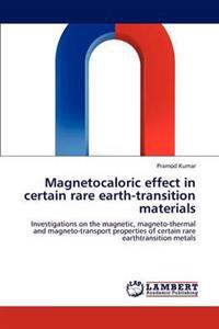 Magnetocaloric Effect in Certain Rare Earth-Transition Materials