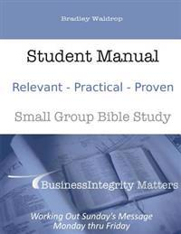 Business Integrity Matters Small Group Bible Study: Student Manual
