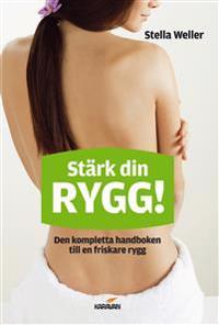Stärk din rygg! : den kompletta handboken till en friskare rygg