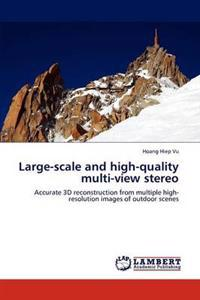 Large-Scale and High-Quality Multi-View Stereo