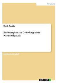 Businessplan Zur Grundung Einer Naturheilpraxis