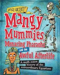 Mangy mummies, menacing pharaohs and the awful afterlife