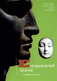 Entreprenöriellt lärande : i praktik och teori