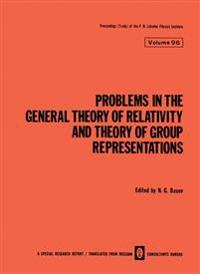 Problems in the General Theory of Relativity and Theory of Group Representations