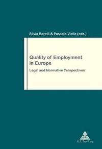 Quality of Employment in Europe: Legal and Normative Perspectives