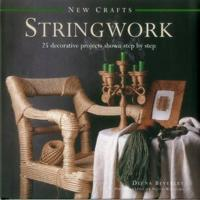 New Crafts: Stringwork: 25 Decorative Projects Shown Step by Step