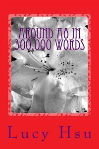 Around A8 in 300,000 Words: A Collection of Novelettes