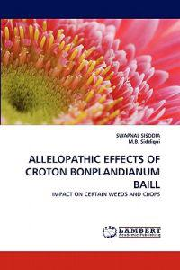 Allelopathic Effects of Croton Bonplandianum Baill